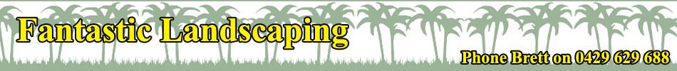Landscaping Rockhampton, Yeppoon, Emu Park Capricorn Coast